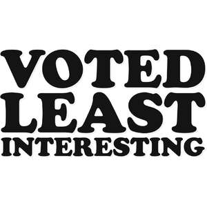 voted least interesting