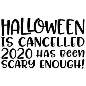 halloween is cancelled 2020 has been scary enough!