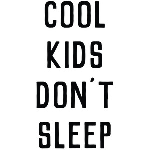 baby t-shirt: cool kids don't sleep