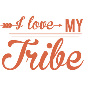 i love my tribe