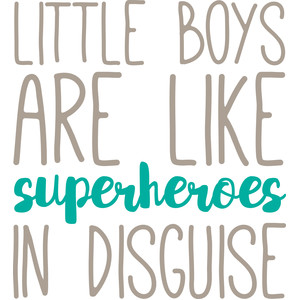 little boys are like superheroes