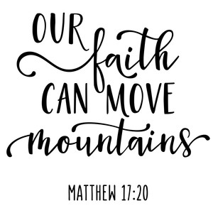 our faith move mountains phrase