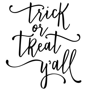 trick or treat y'all phrase