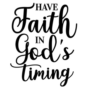 have faith god's timing