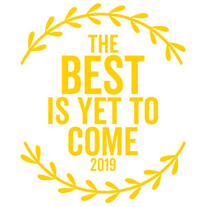 the best is yet to come 2019