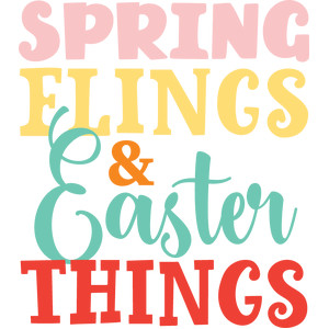 spring flings & easter things
