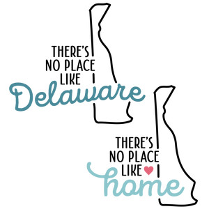 there's no place like home - delaware state