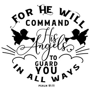 for he will command his angels to guard you