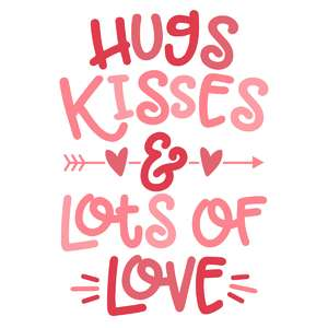 hugs kisses lots of love
