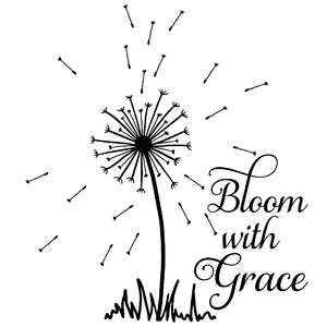 bloom with grace dandelion quote