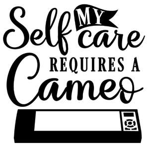 self care requires a cameo