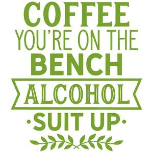 coffee you are on the bench