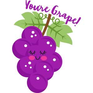 you're grape!