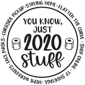 you know, just 2020 stuff