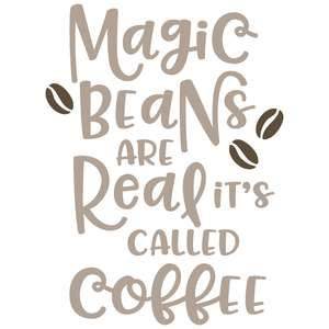 magic beans are realy it's called coffee