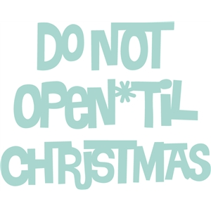 do not open 'til christmas phrase