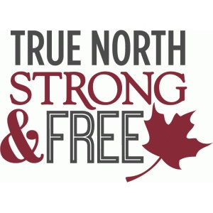 true north strong & free - phrase