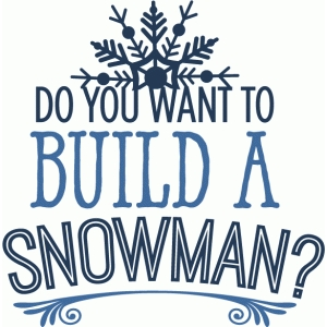do you want to build a snowman? - phrase