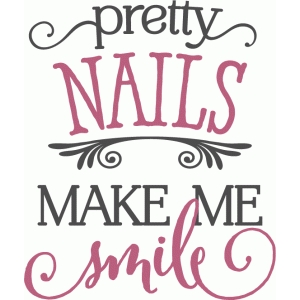 pretty nails make me smile phrase