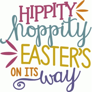 hippity hoppity easter's on its way phrase
