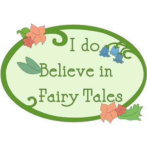 i do believe in fairytales