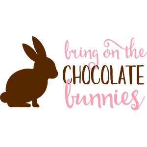 bring on the chocolate bunnies