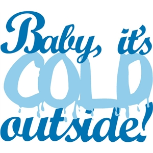 its cold outside phrase