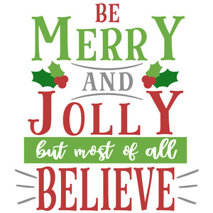 be merry jolly believe