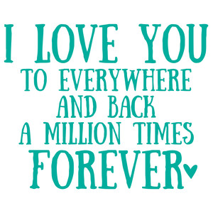 i love you to everywhere and back