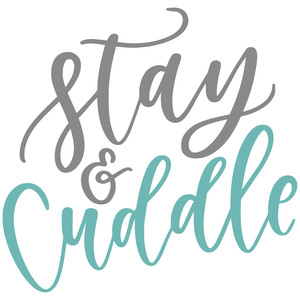 stay and cuddle