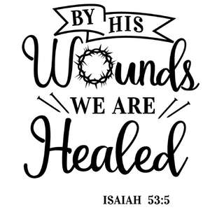 by his wounds we are healed