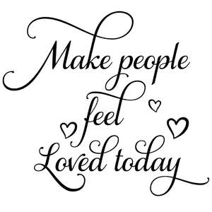 make people feel loved today quote