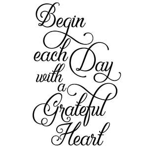 begin each day with a grateful heart quote