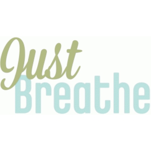 just breathe text