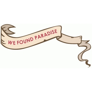we found paradise banner