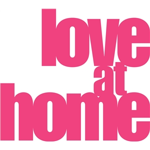 'love at home' phrase