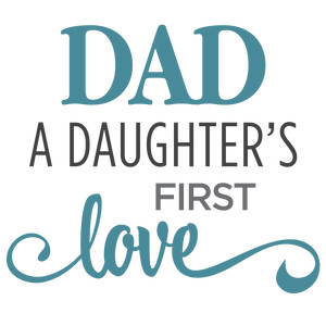 dad, a daughter's first love phrase