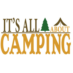 it's all about camping