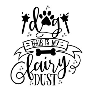 dog hair is my fairy dust