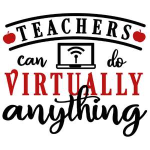teachers do virtually anything
