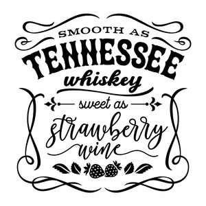 smooth as tennessee whiskey sweet as strawberry wine