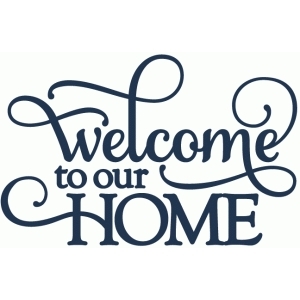 welcome to our home - vinyl phrase