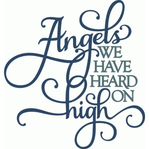 angels we have heard on high - layered phrase
