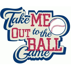 take me out to the ballgame phrase