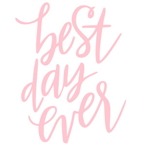 best day ever handlettered