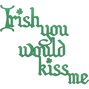 irish you would kiss me phrase