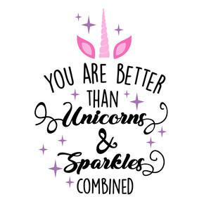 you are better than unicorns