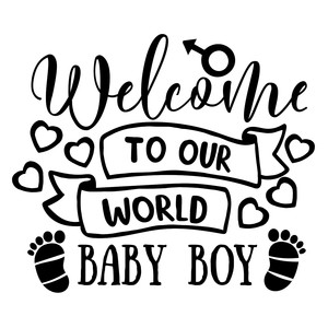 welcome to our world baby boy