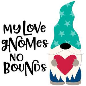 my love gnomes no bounds