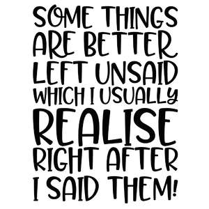 some things are better left unsaid quote